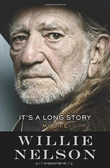 It's a Long Story: My Life - David Ritz,Willie Nelson