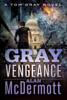 Gray Vengeance - Alan McDermott