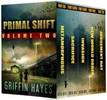 Primal Shift: Volume 2 (A Post Apocalyptic Thriller) - Griffin Hayes