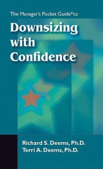 Downsizing With Confidence - Richard S. Deems, Terri A. Deems