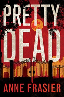 Pretty Dead (Elise Sandburg Series) - Anne Frasier