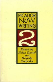 Picador New Writing 2 - Helen Daniel, Drusilla Modjeska