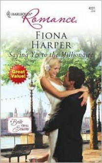 Saying Yes To The Millionaire (Harlequin Romance) - Fiona Harper