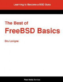 The Best of FreeBSD Basics - Dru Lavigne, Greg Lehey, Jeremy C. Reed