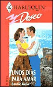 Unos Dias Para Amar = Some Days for Love - Bonnie Tucker