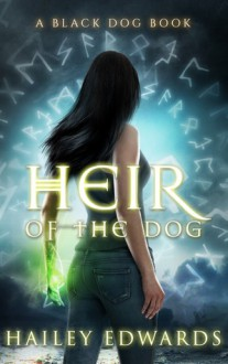 Heir of the Dog - Hailey Edwards