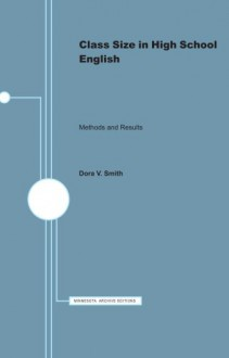 Class Size in High School English, Methods and Results - Dora V. Smith