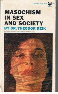 Masochism In Sex And Society - Theodor Reik