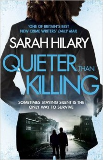 Quieter Than Killing - Sarah Hilary