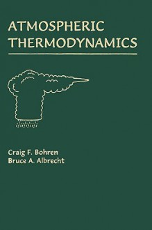 Atmospheric Thermodynamics - Craig F. Bohren