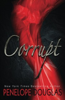 Corrupt - Penelope Douglas