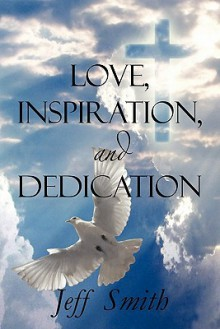 Love, Inspiration, and Dedication - Jeffery Lamonth Smith