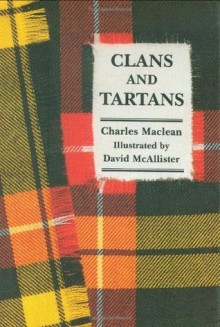 Clans and Tartans - Charles Maclean