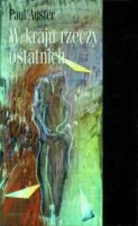 W kraju rzeczy ostatnich - Michał Kłobukowski, Paul Auster