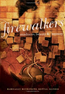 Firewalkers: Madness, Beauty, and Mystery - Cassandra Nudel, Myra Anderson, Carla Beck, Debra Knighton, Joni Michelle, Michelle Sese-Khalid, Lauren Spiro, Tracy D. Stuart