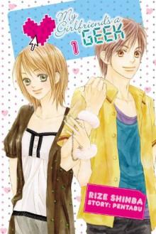 My Girlfriend's a Geek, Volume 1 - Pentabu,Rize Shinba