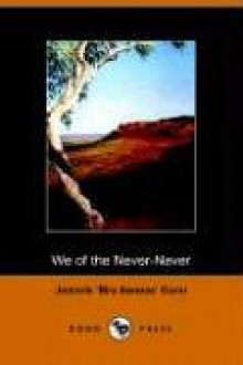 We of the Never Never - Jeannie Gunn