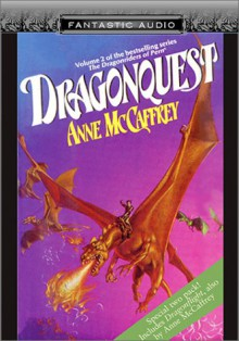 Dragonflight / Dragonquest - Anne McCaffrey, Adrienne Barbeau