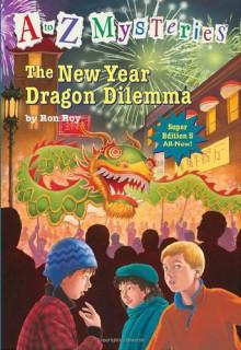 The New Year Dragon Dilemma - Ron Roy,John Steven Gurney