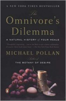 The Omnivore's Dilemma: A Natural History of Four Meals -