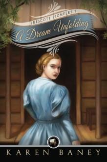 A Dream Unfolding - Karen Baney