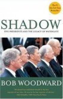 Shadow - Bob Woodward