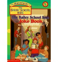 The Bailey School Kids Joke Book - Debbie Dadey