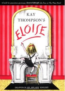 Eloise - Kay Thompson, Hilary Knight