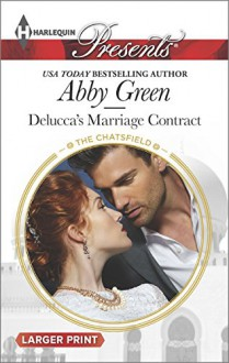 Delucca's Marriage Contract (Harlequin LP PresentsThe Chatsfield) - Abby Green