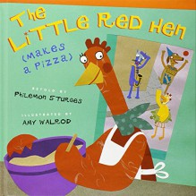 The Little Red Hen (Makes a Pizza) - Philomen Sturges,Amy Walrod