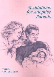 Meditations for Adoptive Parents - Vernell Klassen Miller