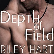 Depth of Field - Riley Hart, Tristan James
