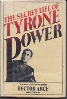 The secret life of Tyrone Power - Hector Arce