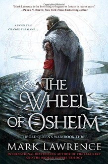The Wheel of Osheim: The Red Queen's War - Mark Lawrence