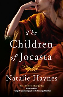 The Children of Jocasta - Natalie Haynes