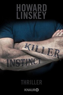 Killer Instinct: Thriller - Howard Linskey, Karl-Heinz Ebnet
