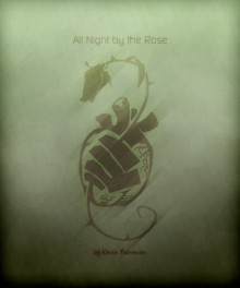 All Night by the Rose - Kevin Newman
