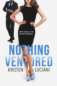 Nothing Ventured - Kristen Luciani