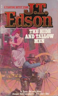 Hide And Tallow Men - J.T. Edson