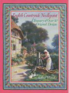 English Countryside Needlepoint (A Treasury of Over 50 Original Needlepoint Designs) - Stafford Whiteaker