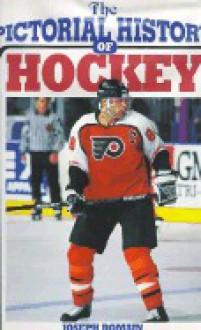 Pictorial History of Hockey - Joseph Romdin