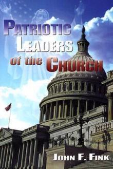 Patriotic Leaders of the Church - John F. Fink