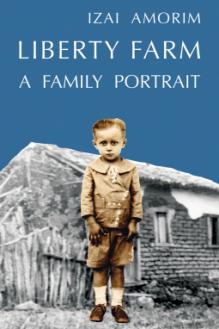 Liberty Farm: A Family Portrait - Izai Amorim