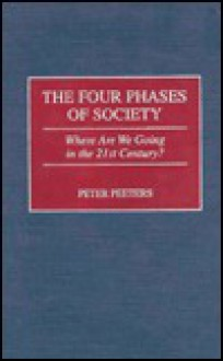 The Four Phases Of Society: Where Are We Going In The 21st Century? - Peter Peeters