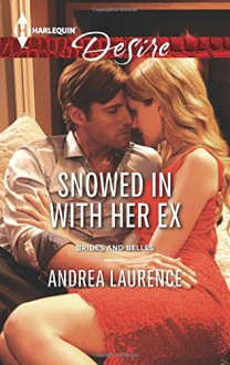 Snowed In with Her Ex (Brides and Belles) - Andrea Laurence