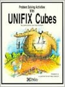 Problem Solving Activities with Unifix Cubes Grades (K-3) - Janine Blinko and Noel Graham