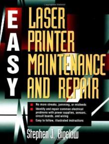 Easy Laser Printer Maintenance and Repair - Stephen J. Bigelow