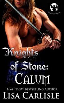Knights of Stone: Calum - Lisa Carlisle