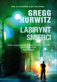 Labirynt śmierci - Gregg Hurwitz