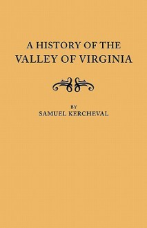 A History of the Valley of Virginia - Kercheval, Kercheval